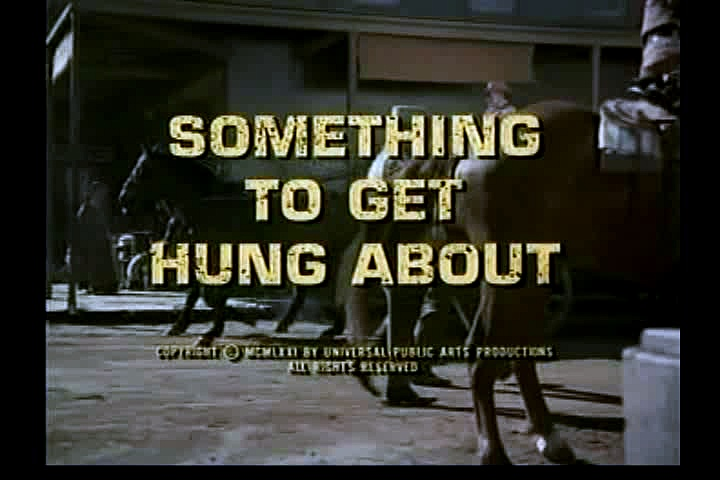 "Alias Smith & Jones ""Something To Get Hung About"" S02 E06"