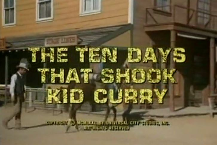 Alias Smith & Jones S03e07  The Ten Days That Shook Kid Curry
