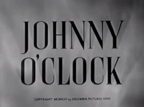 Johnny O'Clock 1947