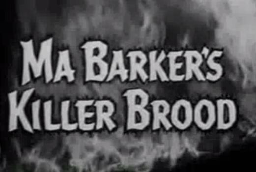 Ma Barker's Killer Brood 1960