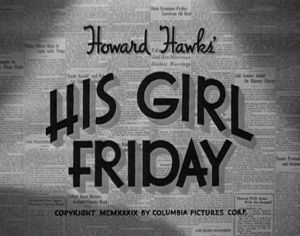 His Girl Friday 1940