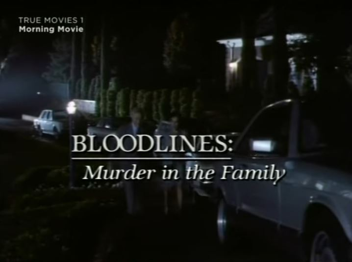 Bloodlines: Murder in the Family 1/2 1993