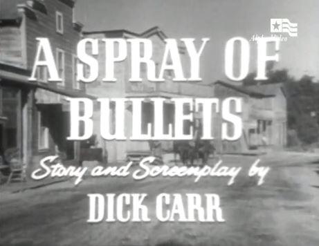 A Spray of Bullets 1955 – Four Star Playhouse