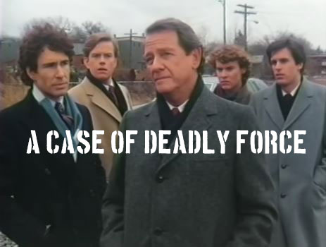 A Case of Deadly Force 1986