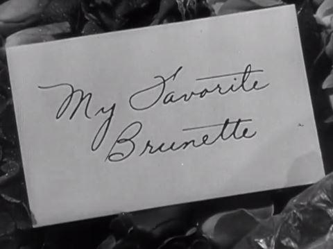 My Favorite Brunette 1947